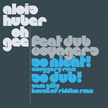 Alois Huber & Oh Gee feat Dub Voyagers – So ..nicht! (Snuggery RMX)